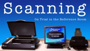 Scanning: On Trial in the Reference Room