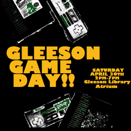 GLEESON GAME DAY IN THE LIBRARY ATRIUM SATURDAY 4/30