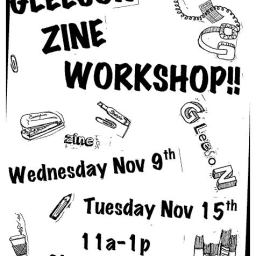 Gleeson Zine Workshop 11/9 and 11/15!!