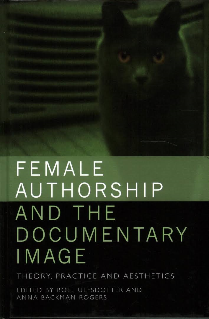 Book cover of Female authorship and the documentary image
