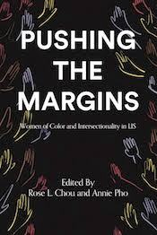 Book cover of Pushing the Margins: Women of Color and Intersectionality in LIS, edited by Rose l. Chou and Annie Pho