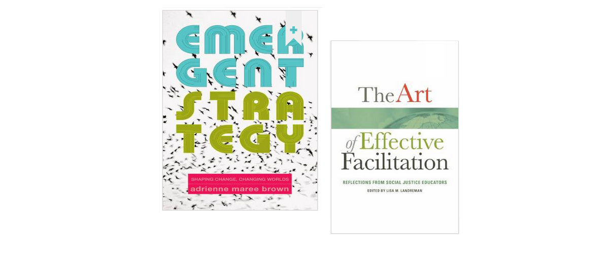 book covers for Emergent Strategy and the Art of Effective Facilitation