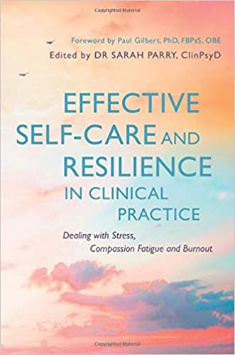 Cover of the book effective self-care and resilience in clinical practice by Dr. Sarah Parry