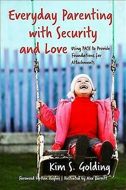 book cover featuring child on a swing, title everyday parenting with security and love by Kim S. Golding