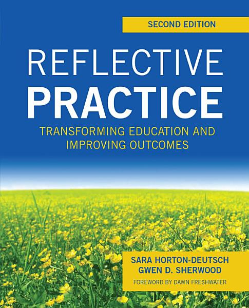 Cover of book titled Reflective Practice: Transforming Education and Improving Outcomes, 2nd edition.
